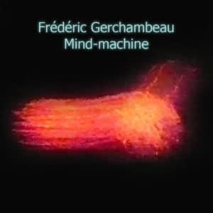 gerchambeau_mind-machine